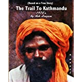 the Trail to Kathmandu (1970's) (English Edition)