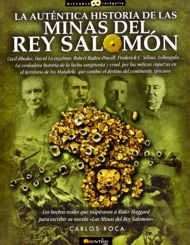 La auténtica historia de las Minas del Rey Salomón (Historia Incógnita)