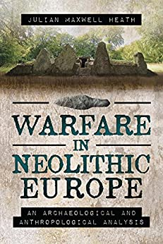 Ebooks Warfare in Neolithic Europe: An Archaeological and Anthropological Analysis Descargar Epub