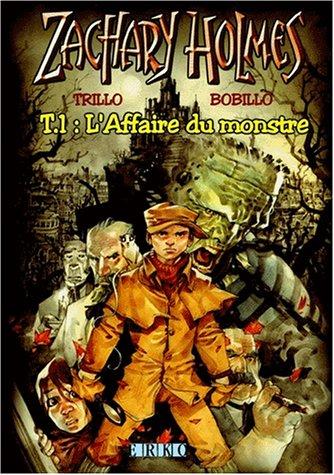Zachary Holmes, tome 1 : L'affaire du monstre