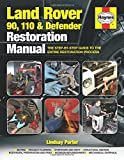 Land Rover 90, 110 and Defender Restoration Manual: The Step-By-Step Guide to the Entire Restoration Process (Haynes Res