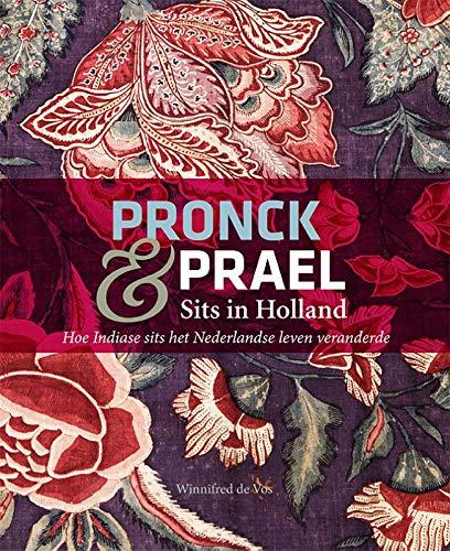 Sits in Holland: Hoe Indiase sits het Nederlandse leven veranderde (Pronck & Prael)