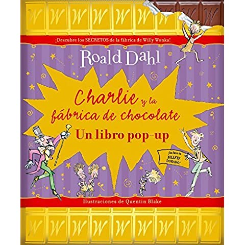 Charlie y la fabrica de chocolate: Un libro pop-up (Spanish Edition) by Dahl, Roald (2013)