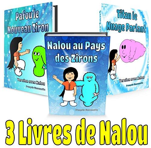Livre pour enfants: 3 Livres de Nalou: Livre pour enfants de 4 à 8 ans, Livres en français par Francois Bissonnette