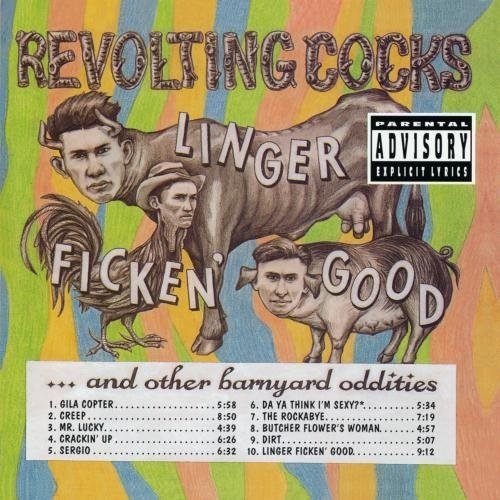 Linger Ficken' Good...And Other Barnyard Oddities by Revolting Cocks (1993-08-02)