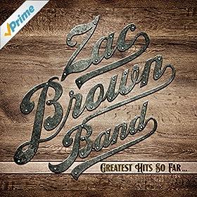 Greatest Hits So Far Zac Brown Band Amazon Co Uk Mp3