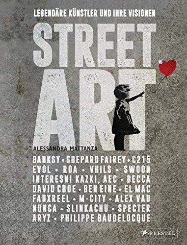 Street Art: Legendäre Künstler und ihre Visionen