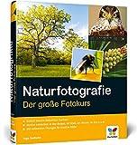 Naturfotografie: Der große Fotokurs