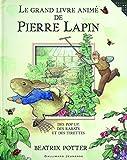 Le grand livre animé de Pierre Lapin - Des pop-up, des rabats et des tirettes