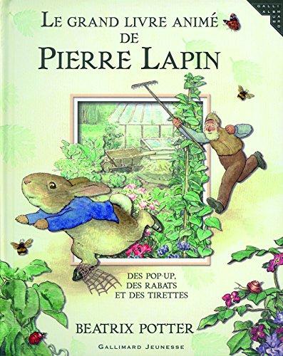Le grand livre animé de Pierre Lapin: Des pop-up, des rabats et des tirettes