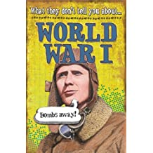 What They Don't Tell You About: World War I (English Edition)