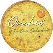 Quiches y tartas saladas / Quiches and Savory Pies: Mas De 55 Deliciosas Recetas / More Than 55 Delicious Recipes
