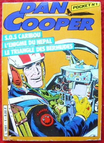 Dan cooper pocket , n 1 : S.o.s caribou, l'enigme du npal , le triangle des bermudes