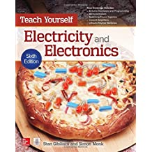Teach Yourself Electricity and Electronics, Sixth Edition (Teach Yourself (McGraw-Hill))