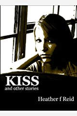 Kiss and other stories Kindle Edition