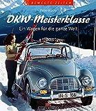 DKW-Meisterklasse: Ein Wagen für die ganze Welt (Bewegte Zeiten)