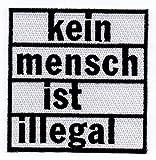 Kein Mensch ist illegal Aufnäher/Bügelbild / Stickbild/Iron on Patch