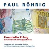 Finanzieller Erfolg durch die Kraft der Suggestionen: Doppel-CD mit Suggestionstexten zur Tiefenentspannung und zum Nachsprechen