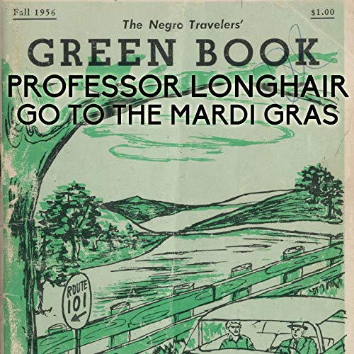 Go to the Mardi Gras (From