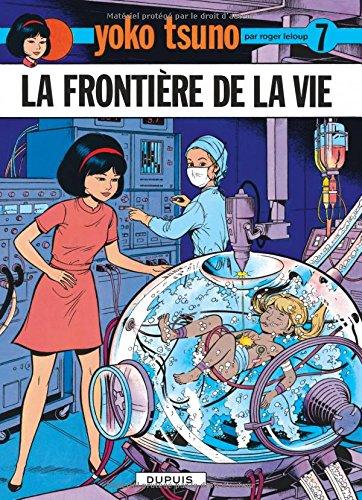 Yoko Tsuno, tome 7 : La frontière de la...
