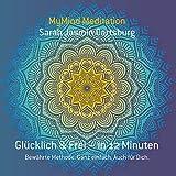 Glücklich & Frei - in 12 Minuten - MyMind Meditationen -