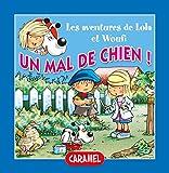 Un mal de chien: Un petit livre pour enfants (Lola & Woufi t. 3)...