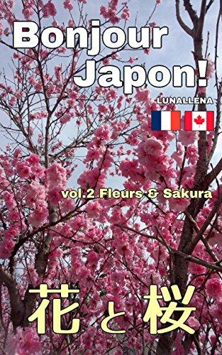 Bonjour Japon! vol.2 Fleurs & Sakura par LUNALLENA