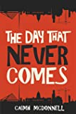 The Day That Never Comes (The Dublin Trilogy)