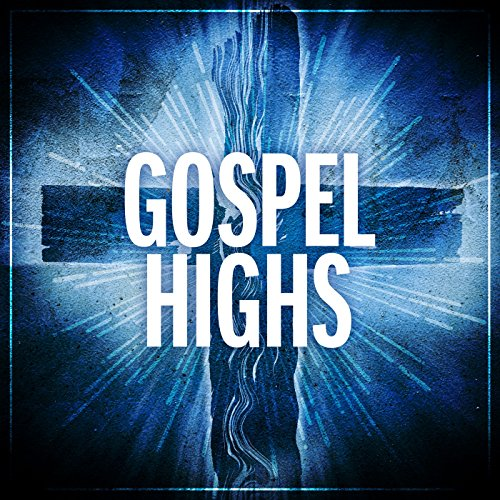 Gospel Highs