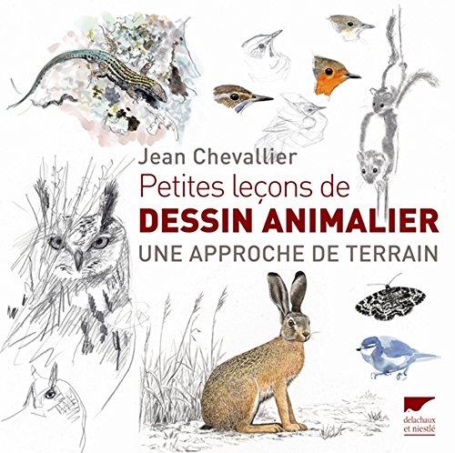 Petites leçons de dessin animalier. Une approche du terrain