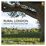 Rural London: Discover the City's Country Side