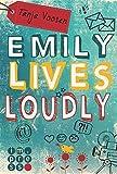 Emily lives loudly von Tanja Voosen