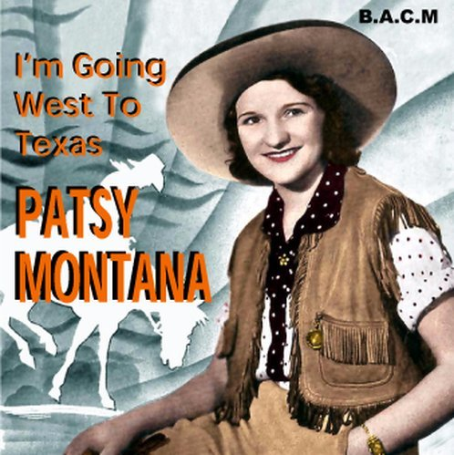 patsy-montana-im-goin-west-to-texas-by-patsy-montana-2006-10-21