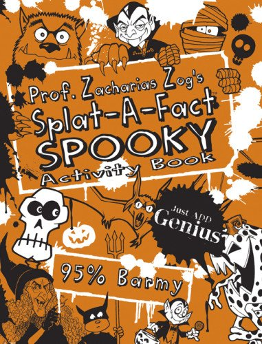 Prof. Zacharias Zog's Splat-A-Fact(tm) Spooky Activity Book