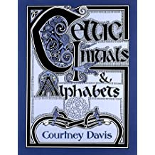 Celtic Initials and Alphabets (Celtic ornament) by Courtney Davis (1997-11-27)