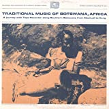 Traditional Music of Botswana Africa: a Journey Wi