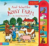 Axel Scheffler Noisy Farm: An Animal Sound Book (Noisy Books)