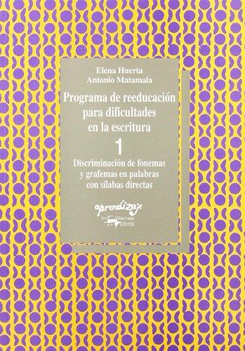 Programa de reeducacion para dificultades en escritura 1 (Aprendizaje (visor)) por Elena Huerta
