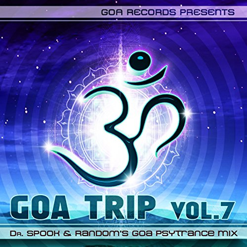 Goa Trip v.7 by Dr.Spook & Random (Best Of Goa Trance, Acid Techno, Pschedelic Trance)
