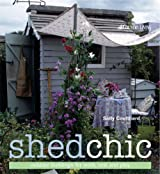 Shed Chic: Outdoor Buildings for Work, Rest and Play