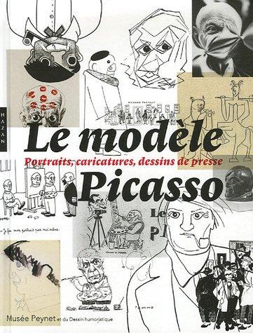 Le Modèle Picasso : Portraits, caricatures, dessins de presse