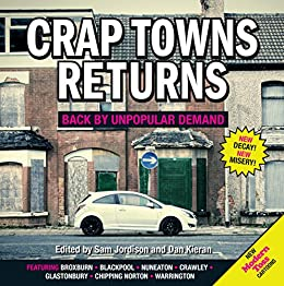 Crap Towns Returns: Back by Unpopular Demand by [Kieran, Dan, Jordison, Sam]