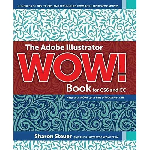 [(The Adobe Illustrator Wow! Book for Cs6 and Cc)] [By (author) Sharon Steuer] published on (August, 2014)
