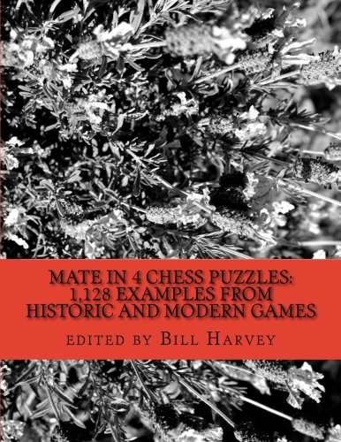Mate in 4 Chess Puzzles: 1,128 Examples from Historic and Modern Games por Bill Harvey