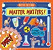 Matter Matters! (Super Science)