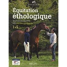 Equitation éthologique : Tout pour réussir les savoirs fédéraux 1 à 5