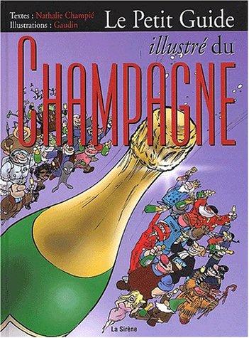 Le petit guide illustré du champagne par Christian Gaudin, Nathalie Champié