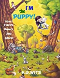 I'm The Puppy Short Moral Best Funny Children Books Adult Stories Bedtime Nighttime Graphic Novels Classic Christmas Rhyme Lyrics Sleepy Babies Cartoon ... Color Pictures Brain Development Preschool