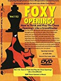 Foxy Vol. 152 How to Think And Play Chess Openings Like a GrandMaster by The House of Staunton, Inc.