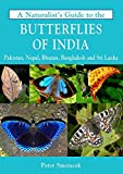 #5: A Naturalist's Guide to the Butterflies of India (Naturalist's Guides)